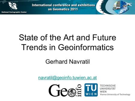 State of the Art and Future Trends in Geoinformatics Gerhard Navratil