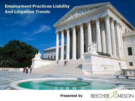 Presented by Employment Practices Liability And Litigation Trends.