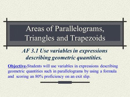 Areas of Parallelograms, Triangles and Trapezoids