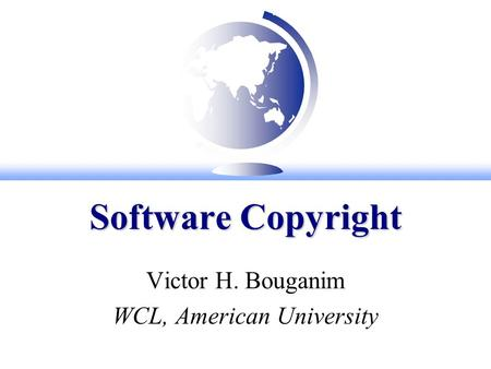 Software Copyright Victor H. Bouganim WCL, American University.