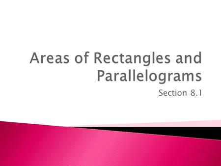 Areas of Rectangles and Parallelograms