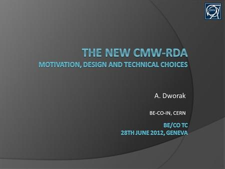 A. Dworak BE-CO-IN, CERN. Agenda 228th June 2012  Sum up of the previous report  Middleware prototyping  Transport  Serialization  Design concepts.