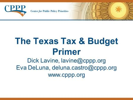 The Texas Tax & Budget Primer Dick Lavine, Eva DeLuna,
