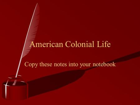 American Colonial Life Copy these notes into your notebook.