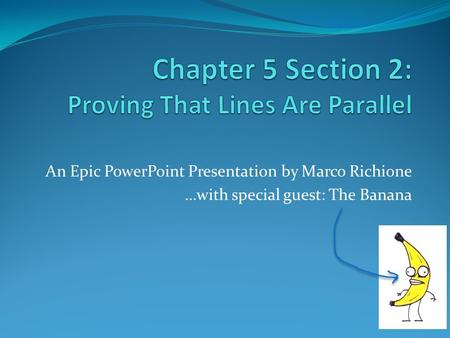 Chapter 5 Section 2: Proving That Lines Are Parallel