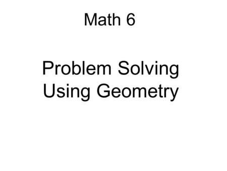 Problem Solving Using Geometry
