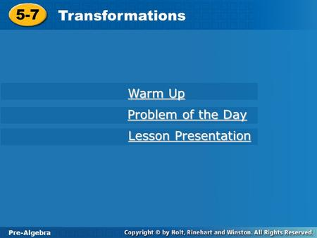 5-7 Transformations Warm Up Problem of the Day Lesson Presentation