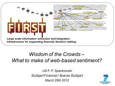 Ulli F. P. Spankowski Stuttgart Financial / Boerse Stuttgart March 29th 2012 Wisdom of the Crowds – What to make of web-based sentiment?