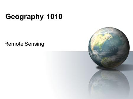 Geography 1010 Remote Sensing. Outline Last Lecture –Electromagnetic energy. –Spectral Signatures. Today's Lecture –Spectral Signatures. –Satellite Remote.
