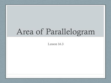 Area of Parallelogram Lesson 16.3.