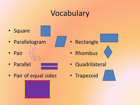 Vocabulary Square Parallelogram Rectangle Pair Rhombus Parallel