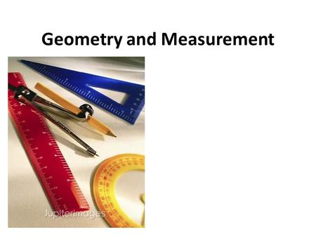 Geometry and Measurement. What You Will Learn  To draw a line segment parallel to another line segment  To draw a line segment perpendicular to another.