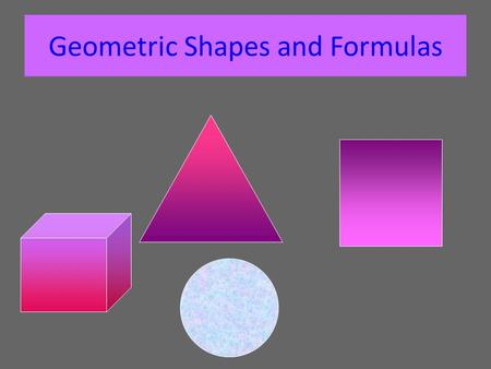 Geometric Shapes and Formulas 2 Planes A plane is a flat surface (think tabletop) that extends forever in all directions. It is a two-dimensional figure.