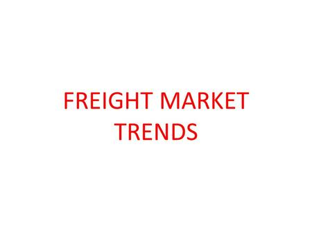 FREIGHT MARKET TRENDS. VLCC FREIGHTS RATES SURGED IN LATE 2007 AMID CONCERTED FIXING OF DOUBLE HULL VLCCs AFTER 'HEBEI SPIRIT' OIL SPILL OFF KOREA EASING.