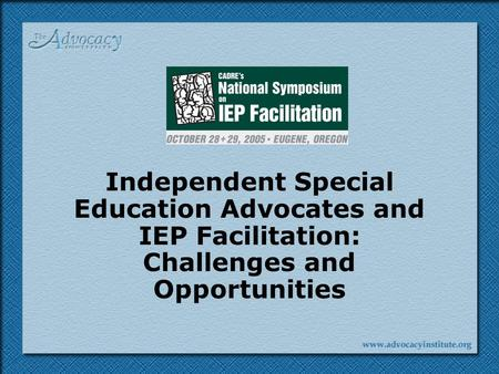 Independent Special Education Advocates and IEP Facilitation: Challenges and Opportunities.