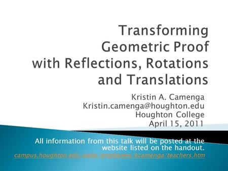 Kristin A. Camenga Houghton College April 15, 2011 All information from this talk will be posted at the website listed on.