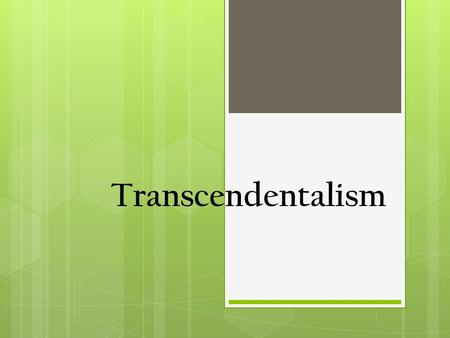 Transcendentalism. What is it?  A 19 th century literary and philosophical movement, based in New England, claiming that the individual conscience and.