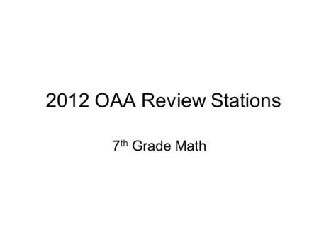2012 OAA Review Stations 7 th Grade Math. Station #3 Number Sense.