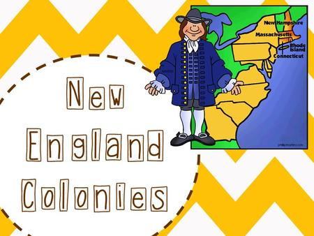 New England Colonies. New Hampshire Massachusetts Rhode Island Connecticut Colonies.