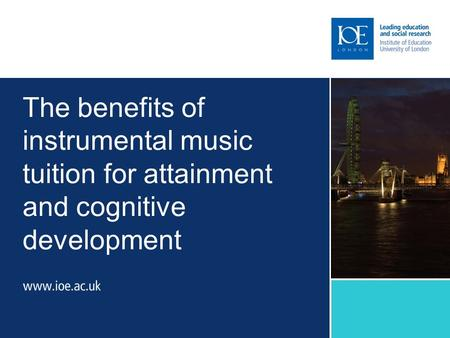 The benefits of instrumental music tuition for attainment and cognitive development.