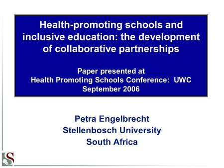 Health-promoting schools and inclusive education: the development of collaborative partnerships Paper presented at Health Promoting Schools Conference: