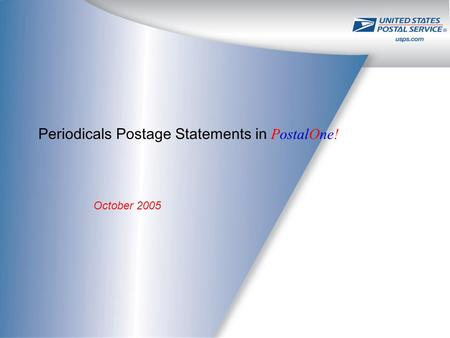 October 2005 Periodicals Postage Statements in PostalOne!