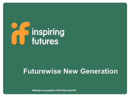 Futurewise New Generation. A new generation of careers guidance planning.