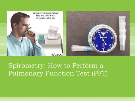 Spirometry: How to Perform a Pulmonary Function Test (PFT)