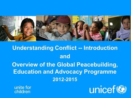 Understanding Conflict -- Introduction and Overview of the Global Peacebuilding, Education and Advocacy Programme 2012-2015.