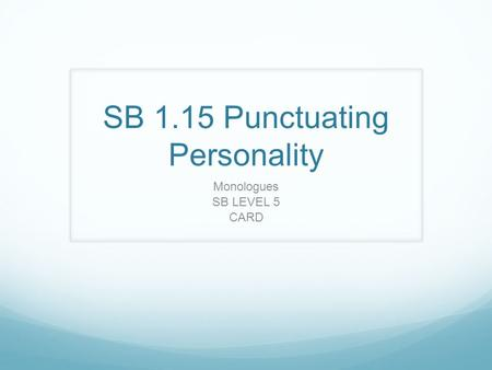 SB 1.15 Punctuating Personality Monologues SB LEVEL 5 CARD.