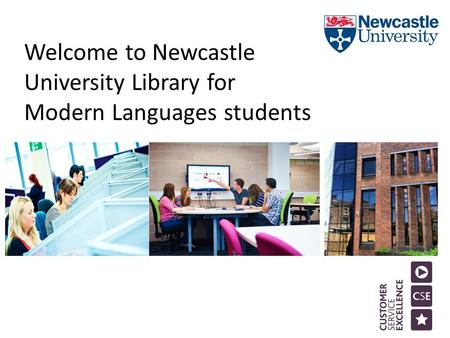 Welcome to Newcastle University Library for Modern Languages students.