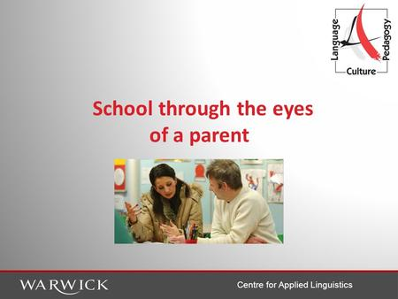 Centre for Applied Linguistics School through the eyes of a parent.