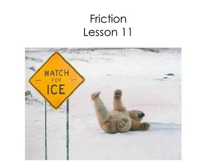 Friction Lesson 11.