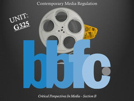 Contemporary Media Regulation Critical Perspectives In Media - Section B UNIT: G325.