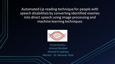 Automated Lip reading technique for people with speech disabilities by converting identified visemes into direct speech using image processing and machine.