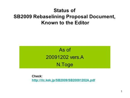 1 Status of SB2009 Rebaselining Proposal Document, Known to the Editor As of 20091202 vers.A N.Toge Check: