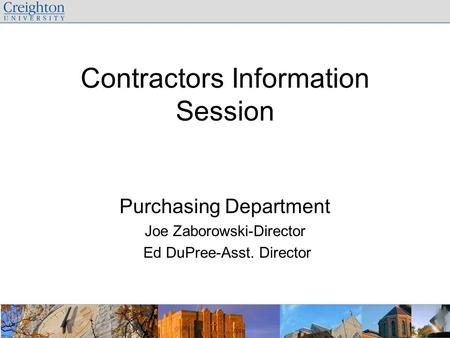 Contractors Information Session Purchasing Department Joe Zaborowski-Director Ed DuPree-Asst. Director.