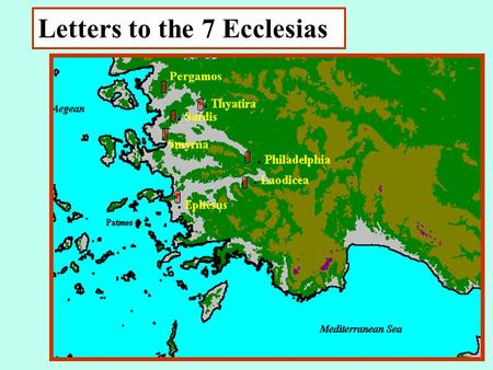 "Letters to the 7 Ecclesias Pergamos. ""these things saith he that …."" Ephesus - walks in the midst of the seven golden lampstands - Ch.1:12 & 20 Smyrna."