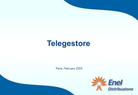 Telegestore Paris, February 2003. Remote Management System for the Entire Energy Distribution Process Enhances the Role of Low Voltage Network as a Means.