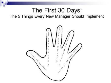 The First 30 Days: The 5 Things Every New Manager Should Implement.