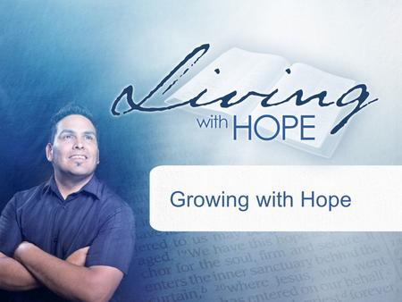 Growing with Hope. What does God call those who have accepted His love? –I John 3:1 (845) SD1.