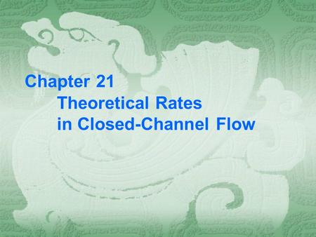 Chapter 21 Theoretical Rates in Closed-Channel Flow.