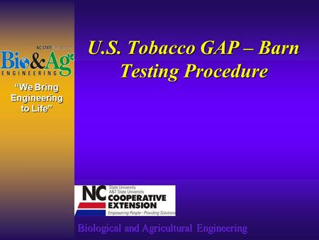 """We Bring Engineering to Life"" U.S. Tobacco GAP – Barn Testing Procedure."