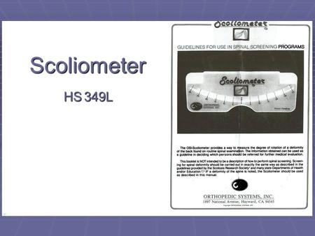 Scoliometer HS 349L. Instructions for Use  1. View the person from behind, standing erect.  See figure 1.
