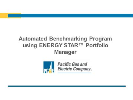Automated Benchmarking Program using ENERGY STAR™ Portfolio Manager.