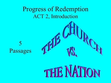 Progress of Redemption ACT 2, Introduction 5 Passages.