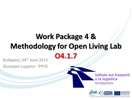 This project is implemented through the CENTRAL EUROPE Programme co-financed by the ERDF. Work Package 4 & Methodology for Open Living Lab O4.1.7 Budapest,