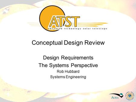 Conceptual Design Review Design Requirements The Systems Perspective Rob Hubbard Systems Engineering.
