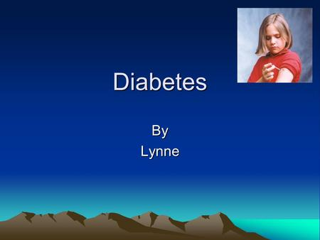 Diabetes ByLynne. Fact 1 There is an emerging global epidemic of diabetes that can be traced back to rapid increases in overweight, obesity and physical.