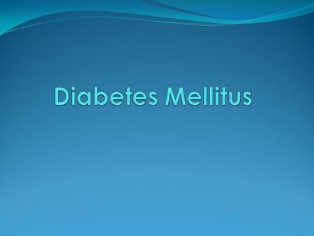 Epidemiology The worldwide prevalence of diabetes mellitus (DM) has risen dramatically over the past two decades, from an estimated 30 million cases in.